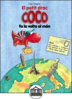 El petit drac Coco fa la volta al món de Ingo Siegner ✿ Libros infantiles y juveniles - (De 3 a 6 años) ✿