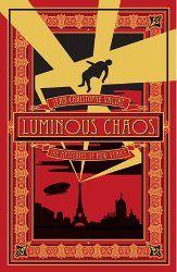 Luminous Chaos by Jean-Christophe Valtat