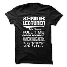Love Being A SENIOR LECTURER Tshirts