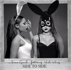 Album Side To Side-Ariana Grande feat. Nicki Minaj • pinterest & instagram - @ninabubblygum •