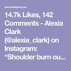 "14.7k Likes, 142 Comments - Alexia Clark (@alexia_clark) on Instagram: ""Shoulder burn out 30seconds of each back to back rest 20-30 seconds between each round 3-5rounds…"""