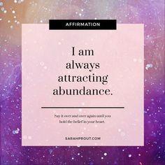 I Am Always Attracting Abundance Citations Positives Pensees Je Pense A Toi