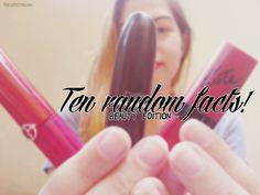 The 1000th blog | beauty, mostly.: 10 random facts - Beauty edition!