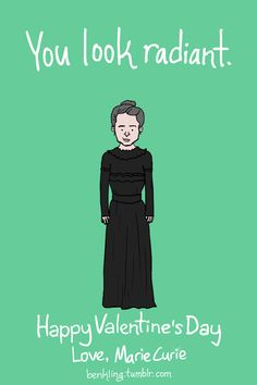 Cheesy Valentines Day Cards New Marie Curie Valentine Thinkgeek Valentines My Funny Valentine, Cheesy Valentines Day Cards, Science Valentines, Nerdy Valentines, Radiology Humor, Medical Humor, Marie Curie, Radium Girls, Rad Tech