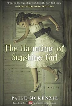 The Haunting of Sunshine Girl: Book One, Paige McKenzie, 9781602862722, 9/2