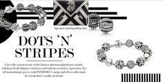 Dots 'n' Stripes! Go monochrome with PANDORA. Click the image to check out the new issue of the PANDORA Magazine.  #pandora #pandorajewelry #pandorajewellery #fashion #jewelry #jewellery #trends #pandoramagazine #magazine #onlinemagazine