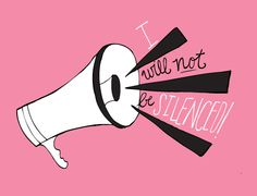 Oftentimes, people in marginalized communities (like women, people of color, and queer and trans* folk) are silenced by privileged groups. But remember that you have a voiceand that it matters.