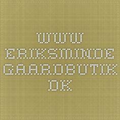 www.eriksminde-gaardbutik.dk