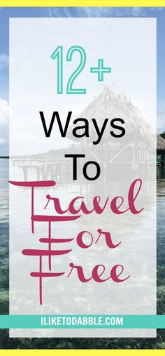 12+ Ways To Travel For Free. Summer travel for free. Make a living while traveling. Get paid to travel. Make money blogging.