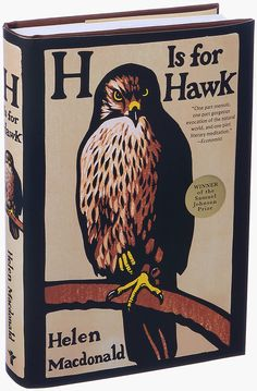 H Is for Hawk by Helen Macdonald. Macdonald, a poet, historian and falconer, renders an indelible impression of a raptor's fierce essence — and her own — in this breathtaking memoir. Unmoored after the death of her father, she retreats from the world, deciding to raise and train a young goshawk, a brutal predator, in solitude. The hawk accompanies her into the wildest reaches of grief and her own nature, a place of darkness and surprising light, evoked in prose that mingles poetry and…
