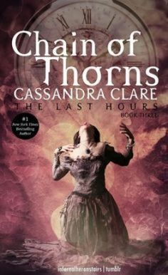 The Last Hours, Tome 3 : Chain of Thorns - Cassandra Clare