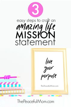 Use these quick tips to discover and live your life mission and purpose. -- from ThePeacefulMom.com.