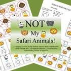 Need to target exclusionary concepts?   Check out this activity!  NOT My Safari Animals - created by LyndaSLP123  Cost = $3.00