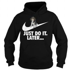 Just Do It Later Tshirt For Cavalier Lovers T-Shirts & Hoodies Check more at https://teemom.com/lifestyle/just-later-tshirt-cavalier-lovers.html