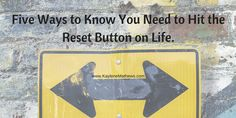 There are 5 sure signs that you need to hit the reset button on life to get yourself going in the right direction again. Don't settle for sub-optimal results. Read more for life coaching tips here: www.kaylenemathews.com #lifecoaching #leadership #personalleadership #personaldevelopment