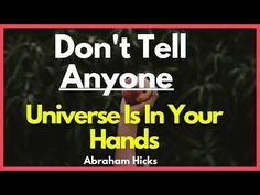 Abraham Hicks- Don't Tell Anyone! The universe is in Your Hands (Law of Attraction) - quotesfunnny Law Of Attraction Youtube, Secret Law Of Attraction, Create Your Own Reality, Motivational Quotes, Inspirational Quotes, Abraham Hicks Quotes, Winning The Lottery, Life Partners, Spiritual Quotes