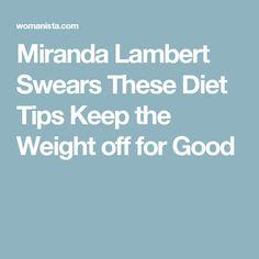 Miranda Lambert Swears These Diet Tips Keep the Weight off for Good