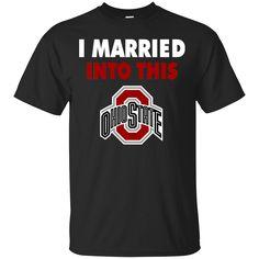 Ohio State Buckeyes T shirts I Married Into This Hoodies Sweatshirts