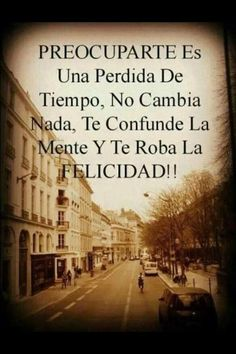 Preocuparte*... felicidad - perdida - tiempo - confundido - mente - robar - frases Smart Quotes, Great Quotes, Me Quotes, Inspirational Quotes, Qoutes, Quotations, Motivational Quotes, New Words, Wise Words