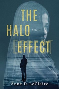 The Halo Effect by Anne D. LeClaire Published by Lake Union Publishing Ebook Expected publication 1 April 2017 350 pages Kindle First Connect with the author Buy the book: UK (affiliate's lin…