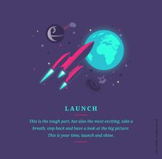 YOPPS' model of the creativity process - #4/4 #LAUNCH  This is the tough part, but also the most exciting, take a breath and have a look at the big picture.  This is your time, launch and shine. © YOPPS 2014