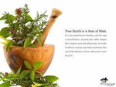 """Your health is a state of mind. It is the condition of wisdom, and the sign is cheerfulness, -- an open and noble temper.""  Our eminent ayurveda physicians are ready to deliver various ayurveda treatments that can help enhance, renew and restore your health."
