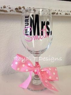 Future Mrs. Personalized Wine Glass by RoyalTDesigns on Etsy, $12.00 by erika