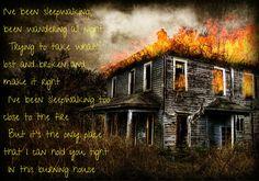 Burning House ~ Cam