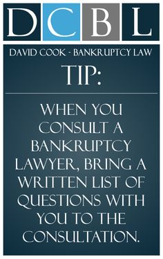 DCBL Bankruptcy Lawyers tip: When you consult a bankruptcy lawyer, bring a written list of questions with you to the consultation.