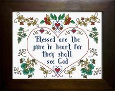 cross stitch bible verse Matthew Blessed are the pure in heart for they shall see God, Cross Stitch Quotes, Cross Stitch Charts, Cross Stitch Designs, Cross Stitch Patterns, Cross Stitching, Cross Stitch Embroidery, Embroidery Patterns, Sewing Patterns, Cross Stitch Finishing
