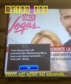 Metro ads: went off after 40 seconds.