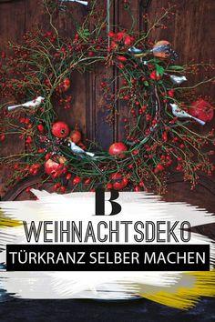 Weihnachtsdeko: Einen Türkranz für Weihnachten basteln. Ein Türkranz kann an Türen, aber auch an die Wand gehängt werden und verbreitet wunderbar weihnachtliche Stimmung im ganzen Haus. #weihnachten #weihnachtsdeko #deko #basteln