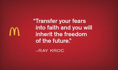 Fears and Faith - Krocism. Ray Kroc, The Freedom, Challenge Me, Out Loud, Im In Love, Arches, Motivation Inspiration, Book Quotes, Success
