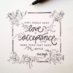 """""""Basic needs.  Thank someone today who simply extended you their love and acceptance when your heart didn't know how to process any more words..."""""""