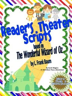 "You are purchasing 10 Reader's Theater Scripts based on The Wonderful Wizard of Oz by L. Frank Baum. Each script is 4 pages long and has 5-9 parts. This a great activity for ""after the test"" or the end of the year!  Although there are similarities between the book and the movie, these scripts are based on the book."