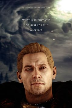 "Cullen ""What is it they say? 'No rest for the wicked'?"""