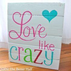 valentin sign, project closer, diy sign quotes, craft idea, reno project, pallet signs, pallet art, decor idea, kisses