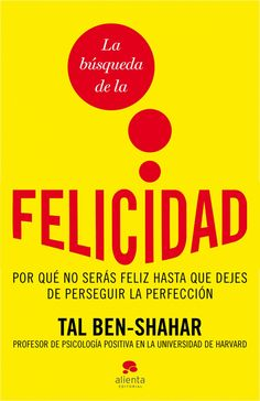 Resumen con las ideas principales del libro 'La búsqueda de la felicidad', de Tal Ben-Shahar. Por qué no serás feliz hasta que dejes de perseguir la perfección. Ver aquí: http://www.leadersummaries.com/resumen/la-busqueda-de-la-felicidad