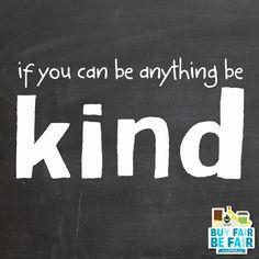 Let's all choose kindness for a better tomorrow. http://BeFair.org/ #FairTrade #BeFair #inspiration #inspirational #inspirationalquote #quote #quotes #quoteoftheday