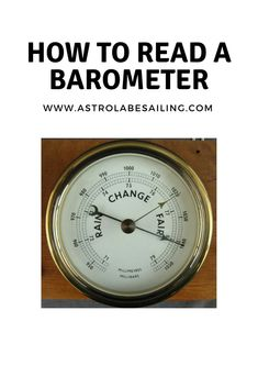 Learn how to read a barometer and get a better idea of what the weather is going to do #sailingtips #barometer #meteorology