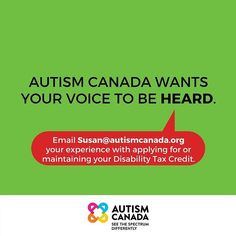 It is critical and essential that you send your experiences with regard to applying for and maintaining your Disability Tax Credit to Susan@autismcanada.org. This way we can provide the CRA with the most robust feedback to make change. Tax Credits, Fundraising Events, Aspergers, Your Voice, Disability, Autism, How To Apply, Inspirational Quotes, Canada