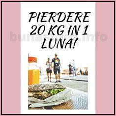 vreau sa slabesc urgent 20 kg pierde greutatea curat