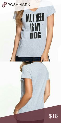 """(new) all I need is my dog v neck Brand new, never worn. No tags included  Size SMALL measurements : body length 25"""", body width 17"""", Sleeve length 7 1/2.  Size MEDIUM measurements : body length 26"""", body width 19"""", Sleeve length 7 1/2.  Size LARGE measurements : body length 27"""", body width 21"""", Sleeve length 7 3/4  Size X LARGE measurements : body length 28"""", body width 23"""", Sleeve length 8"""".  Tee Material : preshrunk 60% combed ring-spun cotton; 40% polyester makes this tee high quality…"""