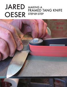 Jared Oeser: Making a Framed Tang Knife Step by Step Design and production of a framed tang knife.