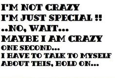im not crazy funny quotes quote crazy lol funny quote funny quotes humor - Crazy Quotes, Funny Quotes, Comedy Quotes, Crazy Sayings, Funniest Quotes, Random Quotes, Positive Quotes, Life Quotes, Just Me