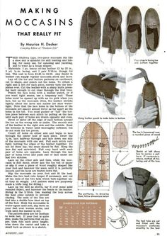 """Make Your OwnMoccasins (1937)Maurice H. Decker, who served as Camping Editor forOutdoor Life, writes this amazing guide on how to make your own leather moccasinsin a 1937 issue of Popular Science. He writes:""""This Objibwa type, two-piece moccasin fits like a shoe and is splendid for still hunting and hiking, for camp use, for canoeing and yachting, and to wear as a house slipper."""" To make these, you'll need one piece of heavy oil-tan leather (12″ x 22″), three yards of 1/8″ lacing, and a…"""