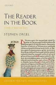 The Reader in the Book: A Study of Spaces and Traces by Stephen Orgel - B 10 ORG