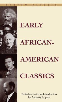 Early African-American classics / edited and with an introduction by Anthony Appiah.