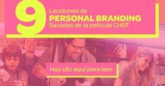 Las lecciones de personal branding las podemos encontrar en todas partes. En esta ocasión yo las encontré en la comedia dramática de Jon Favreau: CHEF