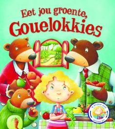 NB Publishers | Book Details | Eet jou groente, Gouelokkies: 'n storie oor gesond eet. Skreeusnaakse reeks prenteboeke vir kinders (met 'n paar oulike lessies natuurlik ingesluit)